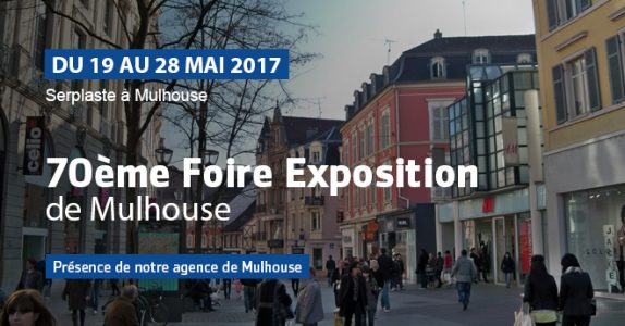 foire expo de mulhouse du 19 au 28 mai 2017 blog serplaste. Black Bedroom Furniture Sets. Home Design Ideas